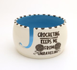 Crochet Keeps Me From Unraveling Yarn Bowl