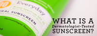 What Is a Dermatologist-Tested Sunscreen?