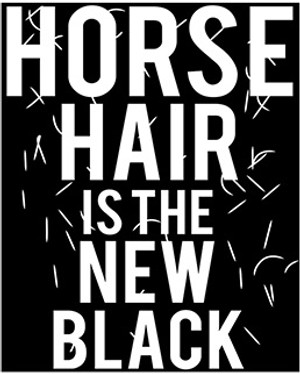 Horse Hair Is the New Black Tshirt