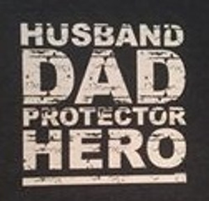 Husband Dad Hero Protector