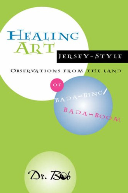 Healing Art Jersey-Style, Observations from the Land of Bada-Bing Bada Boom