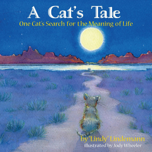 A Cat's Tale, One Cat's Search for The Meaning of Life