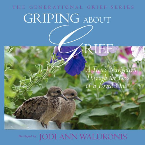 Griping About Grief, A Teen's Navigation Through the Loss of a Loved One