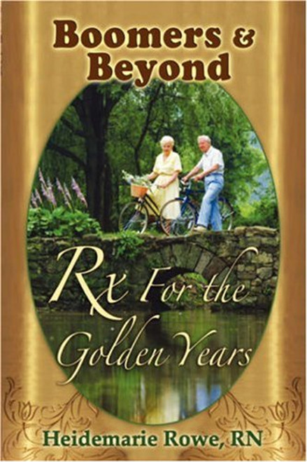 Boomers and Beyond, Prescription for the Golden Years