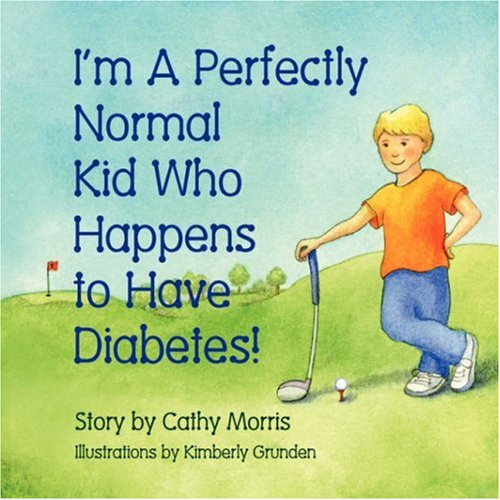 I'm A Perfectly Normal Kid Who Happens to Have Diabetes!