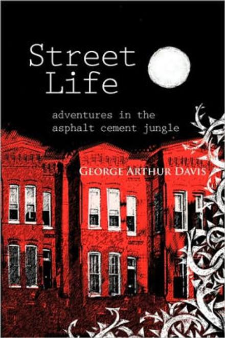 Street Life, Adventures in the Asphalt Cement Jungle