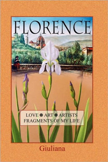 Florence, Love, Art, Artists, Fragments of My Life
