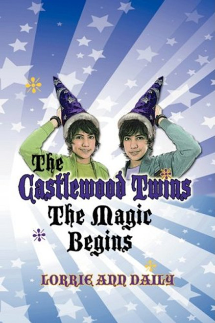 The Castlewood Twins, The Magic Begins