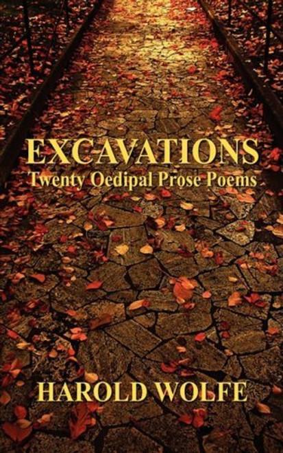 Excavations, Twenty Oedipal Prose Poems