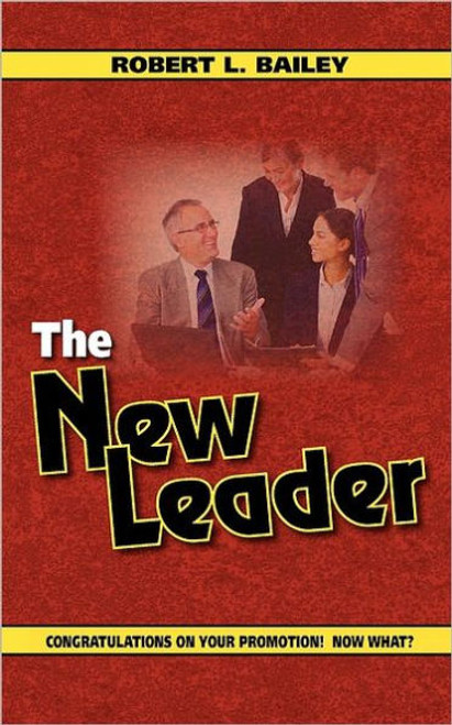 The New Leader, Congratulations On Your Promotion! Now What?