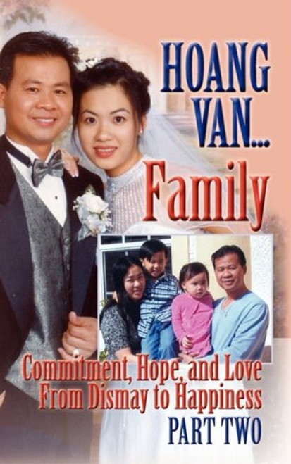 Hoang Van...Family, Commitment, Hope and Love from Dismay to Happiness