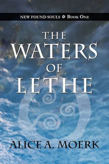 New Found Souls Book One: The Waters of Lethe