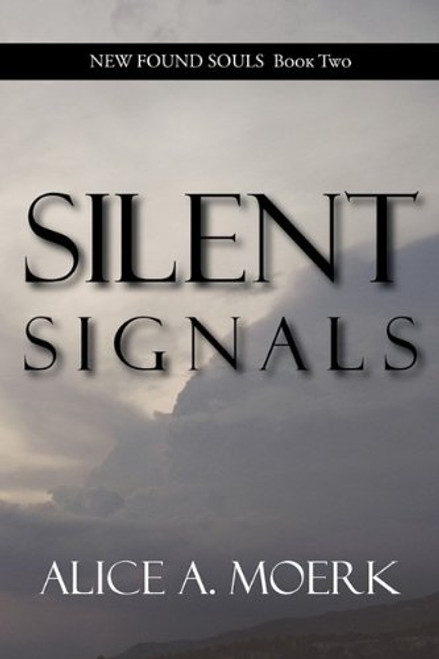 New Found Souls Book Two: Silent Signals