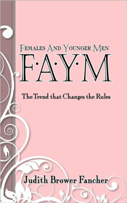 Females and Younger Men, FAYM