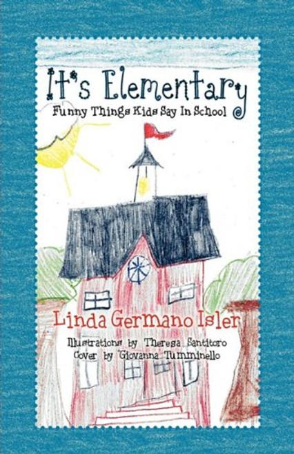 It's Elementary, Funny Things Kids Say in School