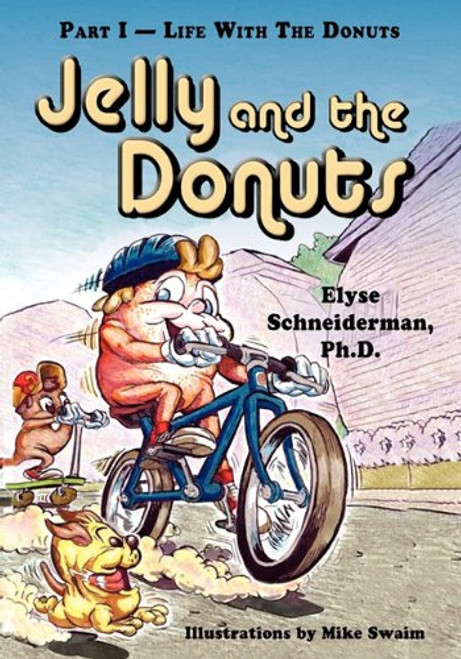 Jelly and the Donuts, Part I - Life With the Donuts