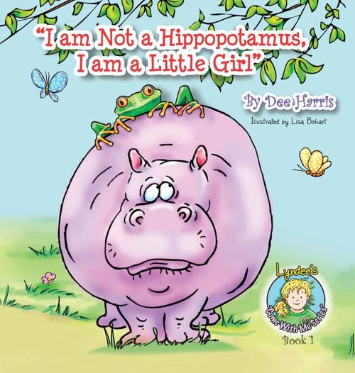"""I am Not a Hippopotamus, I am a Little Girl"""", Book 1"""