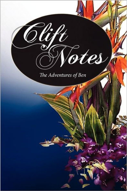 Clift Notes, the Adventures of Ben