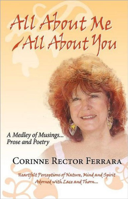 All About Me - All About You, A Medley of Musings, Prose and Poetry
