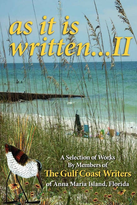 A Selection of Works by Members of the Gulf Coast Writers Group, as It Is Written, Volume 2