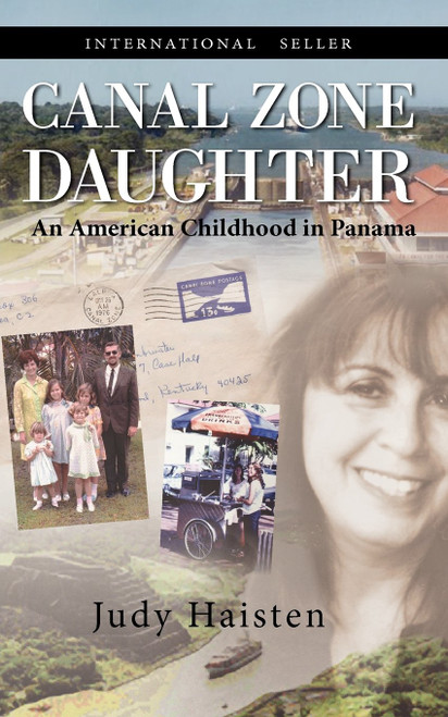 Canal Zone Daughter, an American Childhood in Panama