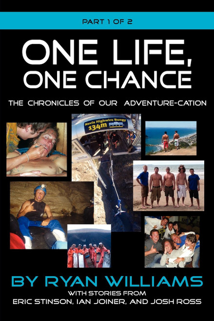 One Life, One Chance, the Chronicles of Our Adventure-Cation -Part 1 of 2