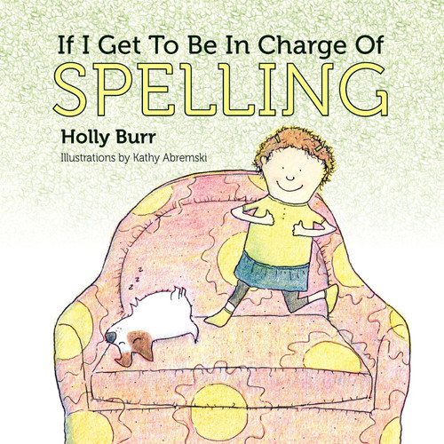 If I Get to Be in Charge of Spelling