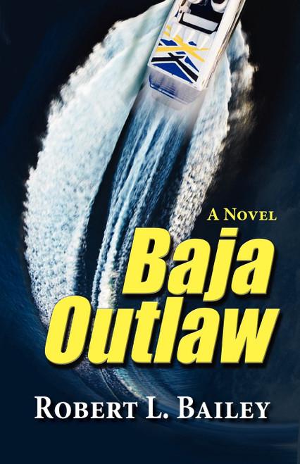 Baja Outlaw, a Novel