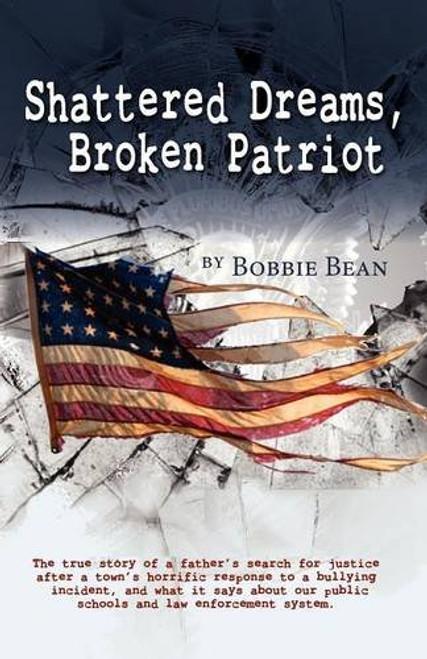 Shattered Dreams, Broken Patriot