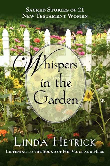Whispers in the Garden,Sacred Stories of 21 - New Testament Women