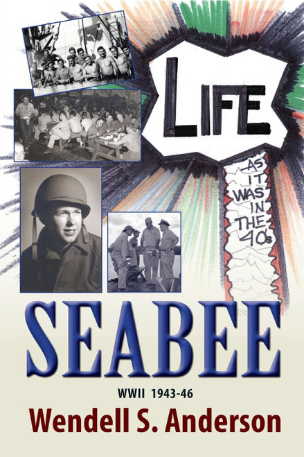 Seabee, Life as It Was in the 40's WWII 1943 -46