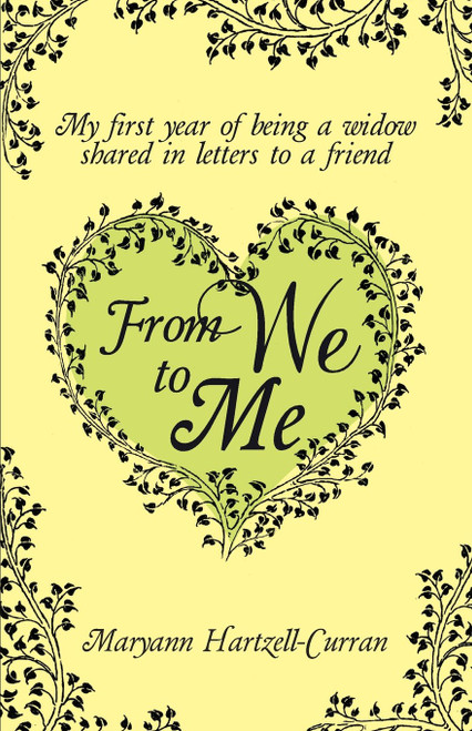 From We to Me, My First Year of Being a Widow Shared in Letters to a Friend