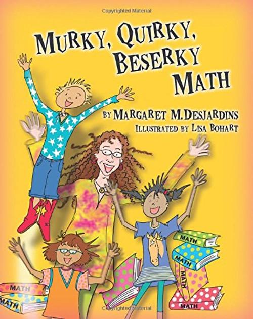 Murky, Quirky, Beserky Math