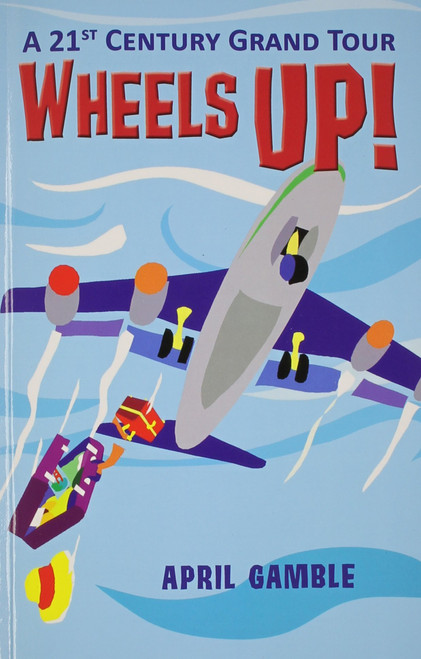 Wheels Up! - A 21st Century Grand Tour