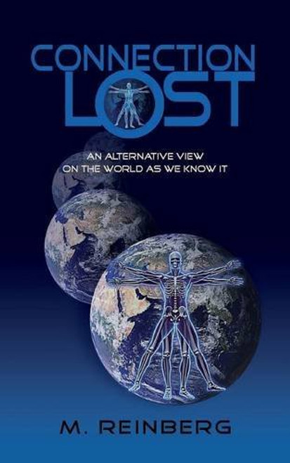 Connection Lost, An Alternate View of the World as we Know it.