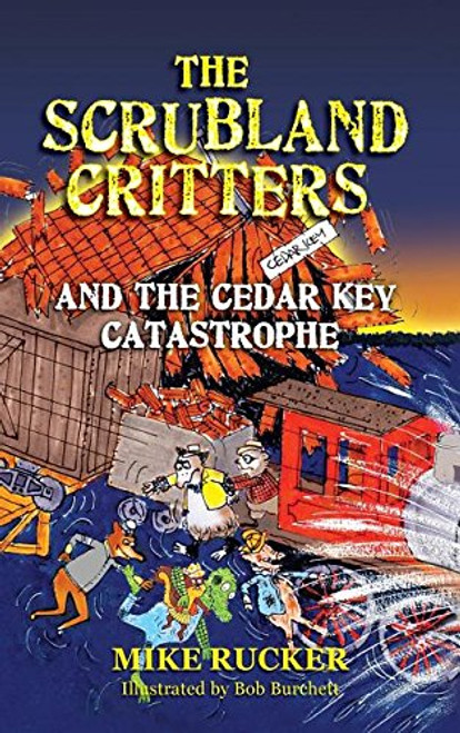 The Scrubland Critters and the Cedar Key Catastrophe