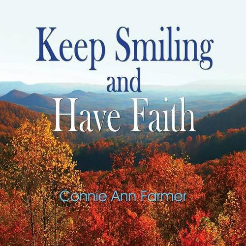 Keep Smiling and Have Faith