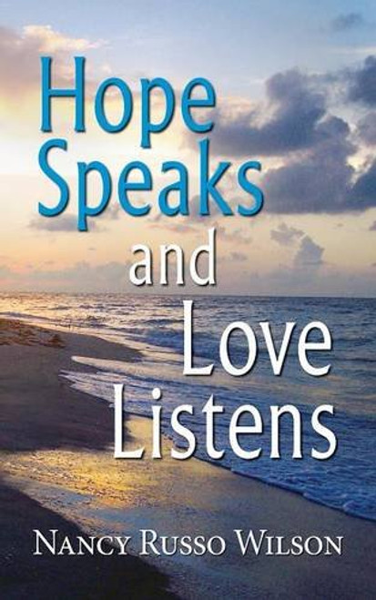 Hope Speaks and Love Listens