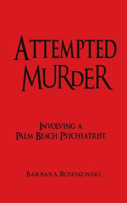Attempted Murder, Involving Palm Beach Psychiatrist