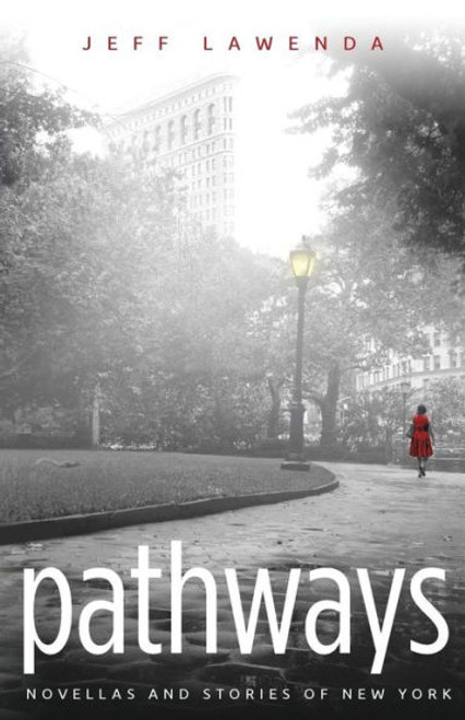 PATHWAYS:novellas and stories of new york