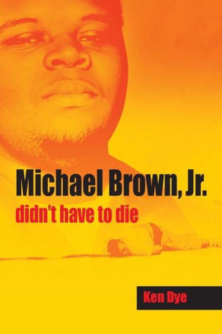Michael Brown, Jr. didn't have to die