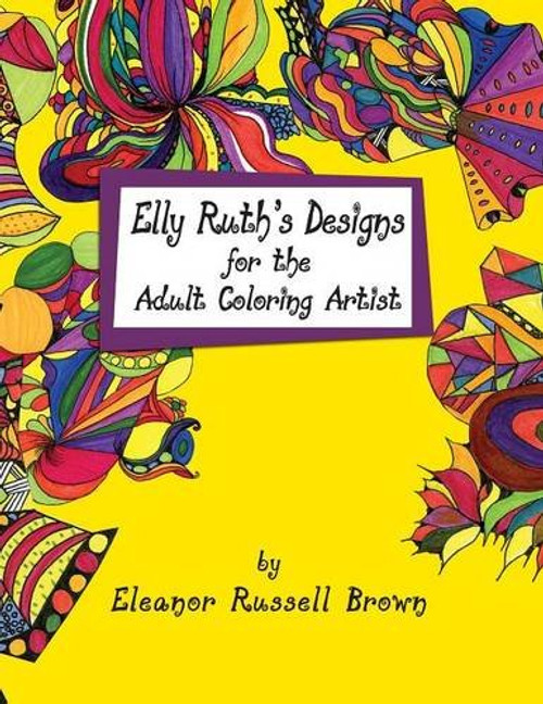 Elly Ruth's Designs for the Adult Coloring Artist