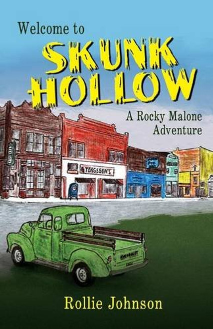 Welcome to Skunk Hollow, A Rocky Malone Adventure
