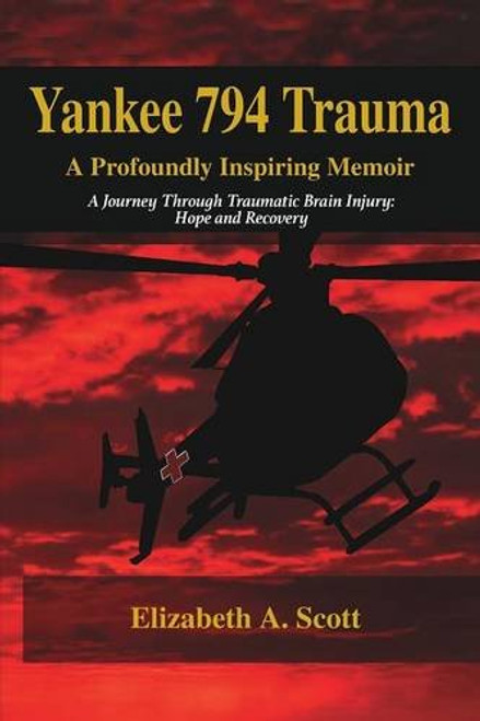 Yankee 794 Trauma, A Profoundly Inspiring Memoir