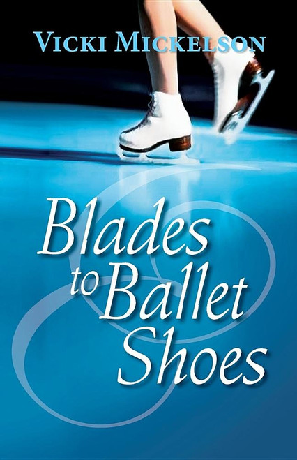 Blades to Ballet Shoes