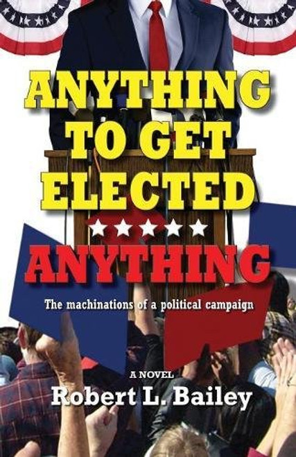 Anything to Get Elected...Anything