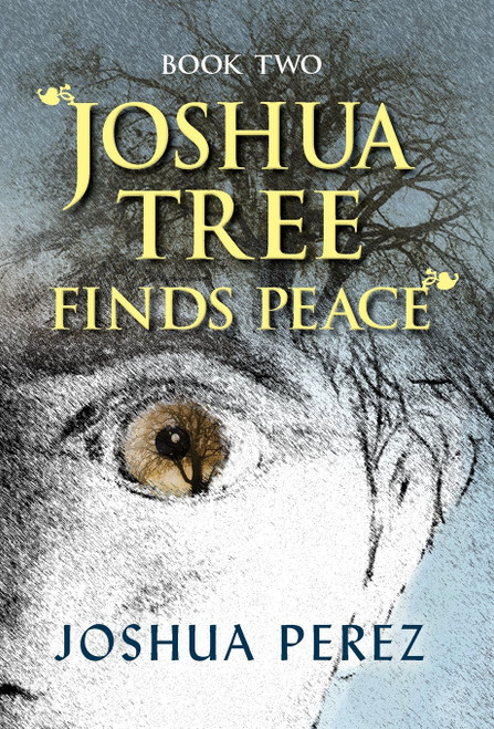 Joshua Tree Finds Peace, Book Two