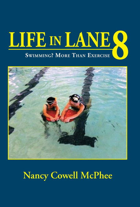 Life in Lane 8, Swimming? More Than Exercise