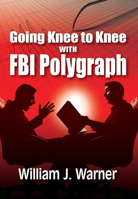 Going Knee to Knee with FBI Polygraph