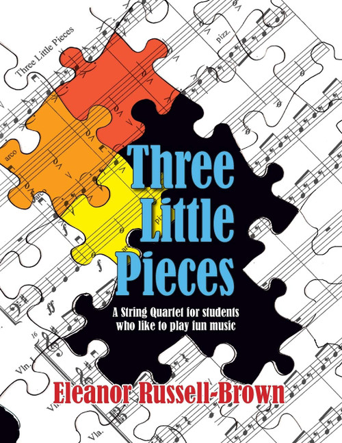 Three Little Pieces,  A String Quartet for students who like to play fun music